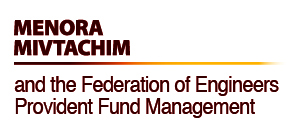 Menora Mivtachim and the Federation of Engineers Provident Fund Management